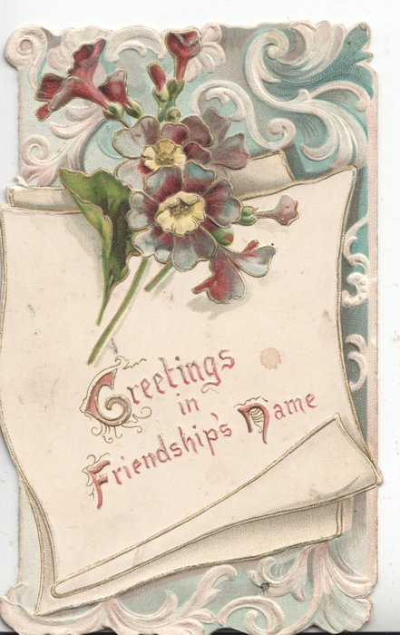 GREETINGS IN FRIENDSHIP'S NAME on white scroll below purple-blue & yellow primroses, blue designed background