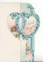 KIND THOUGHTS in gilt on forget-me-not borders double heart design over pretty girl standa below gilt bird-of-happiness