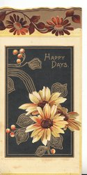 HAPPY DAYS in gilt above yellow/white daisies on black plaque, daisy design at top front