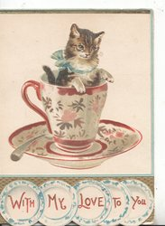 WITH MY LOVE TO YOU in red on 5 saucers at base, kitten in milk jug
