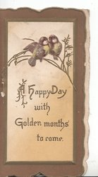 A HAPPY DAY WITH GOLDEN MONTHS' TO COME 2 blue-birds of happiness perched at top, brown margins