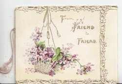 FROM FRIEND TO FRIEND  hanging basket of violets, stylised white floral margins