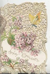 SUNNY THOUGHTS on white plaque below very  perforated design above pale lilacs