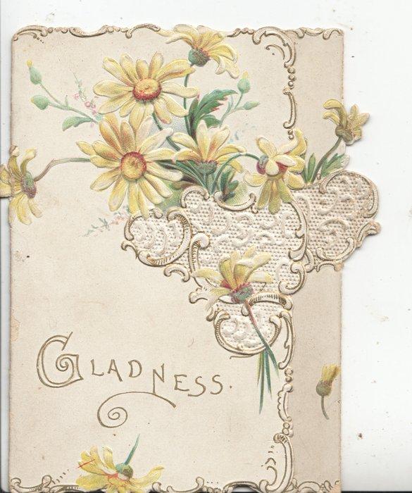 GLADNESS in gilt  below left, daisies left & above, gilt marginal design