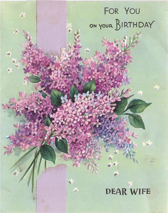 FOR YOUR BIRTHDAY DEAR WIFE glittered lilacs over mauve ribbon applique, green background