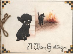 A WARM GREETINGS , black poodle puppy left, black cat stands by blazing fire, corner designs