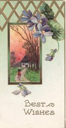 BEST WISHES in gilt below violets, rural evening inset woman walks to cottage, & gilt trellis
