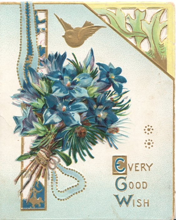 EVERY GOOD WISH(E,G, & W illuminated) in gilt below blue anemones,circular design on pale blue background, marginal yellow leaves