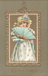 GREETINGS in gilt below hanging gilt bordered inset of young girl in blue & white facing front holding fan