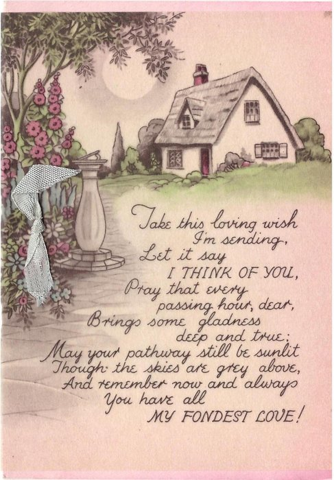 TAKE THIS LOVING WISH .... MY FONDEST LOVE flower garden with sundial, cottage behind