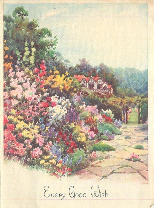 EVERY GOOD WISH abundant floral garden next to stone path, distant manor