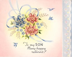 TO MY SON MANY HAPPY RETURNS red & blue flowers, bluebirds of happiness