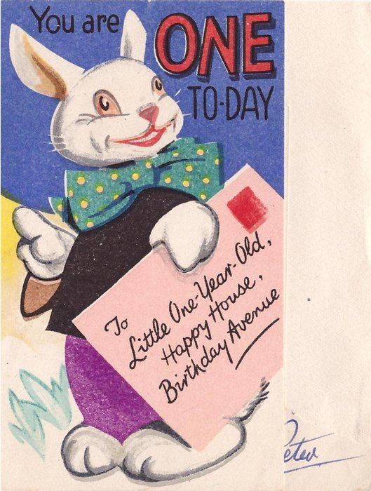 YOU ARE ONE TO-DAY dressed rabbit holds very large envelope TO LITTLE ONE YEAR OLD...