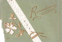 REMEMBRANCE gilt embossed white flower & buckle, green card stock