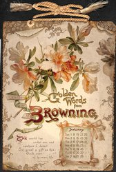 GOLDEN WORDS FROM BROWNING CALENDAR FOR 1899