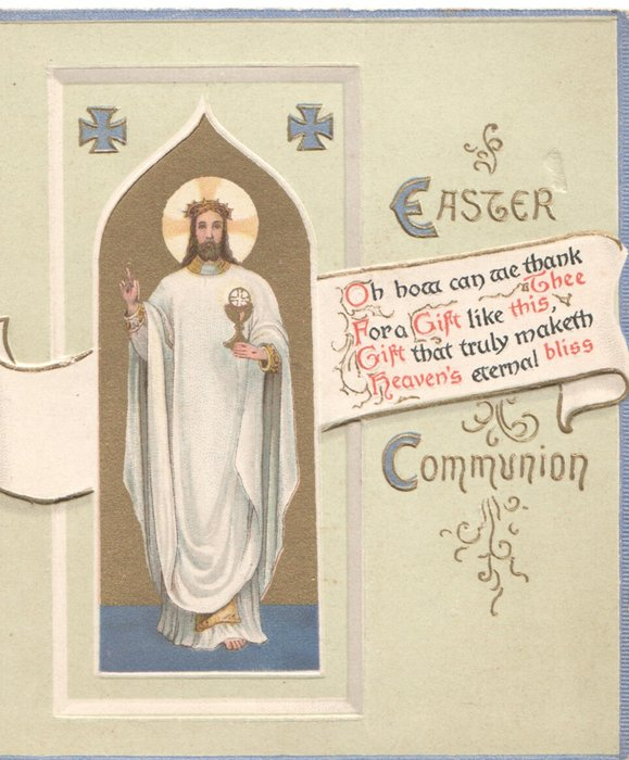 EASTER COMMUNION title above & below white scroll behind King...OH HOW CAN WE THANK THEE FOR A GIFT LIKE THIS, GIFT THAT TRULY MAKETH HEAVEN'S ETERNAL BLISS