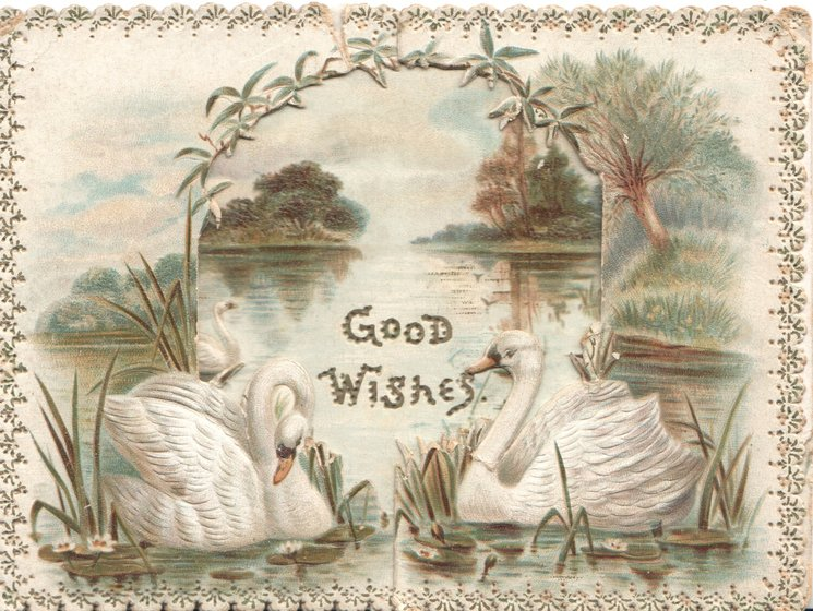 GOOD WISHES impressed in gilt on large perforation showing rural lake with 2 swans below