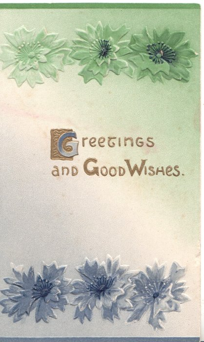 GREETINGS AND GOOD WISHES in gilt; G & W illuminated in centre blue cornflowers above & below