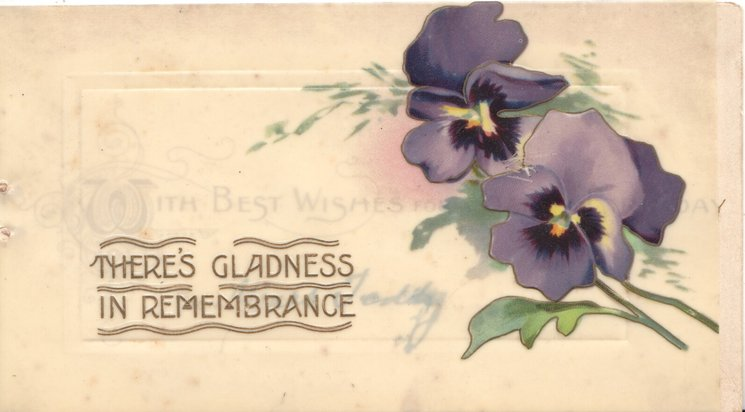 THERE'S GLADNESS IN REMEMBRANCE in gilt left, purple pansies right