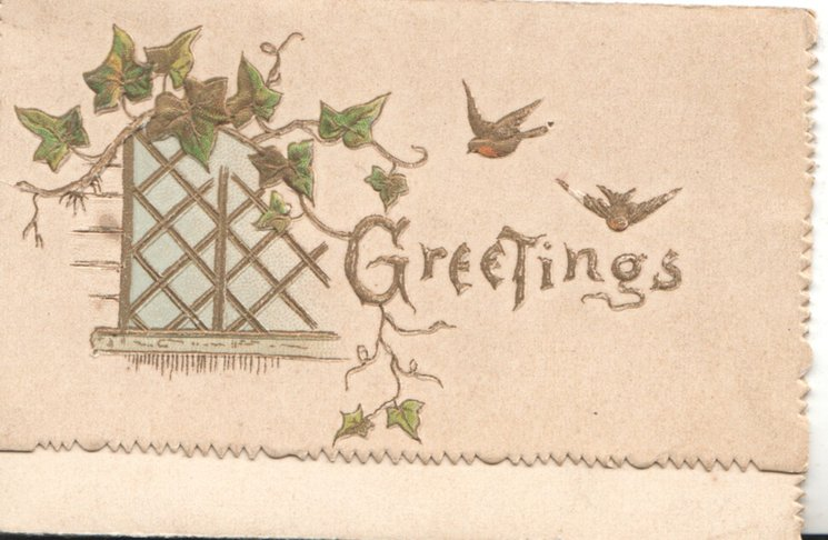 GREETINGS in gilt below 2 birds flying , ivy round window left