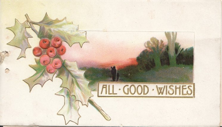 ALL GOOD WISHES FOR THE SEASON in gilt beside berried holly left & evening rural inset