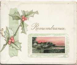 REMEMBRANCE in gilt above green margined rural inset, berried holly left