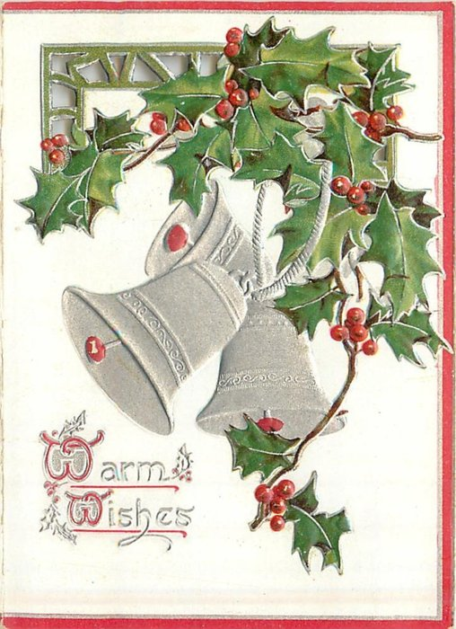 WARM WISHES, holly above three silver bells, red margins on three sides