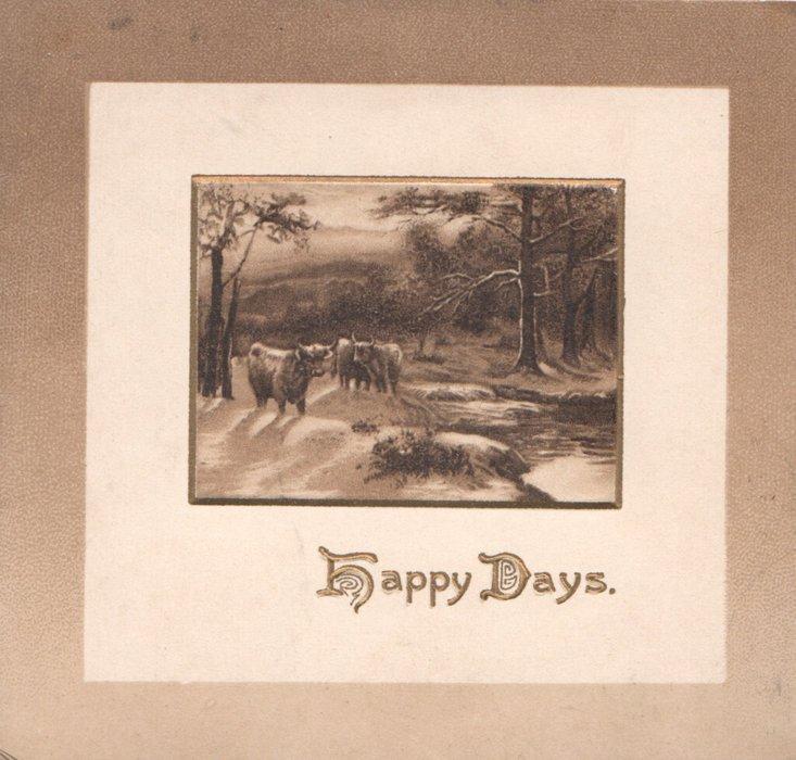 HAPPY DAYS in gilt below rural winter inset of cattle beside stream, trees behind
