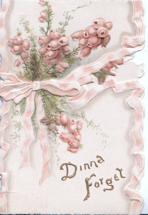 DINNA FORGET in gilt below pink heather tied by printed pale pink ribbon