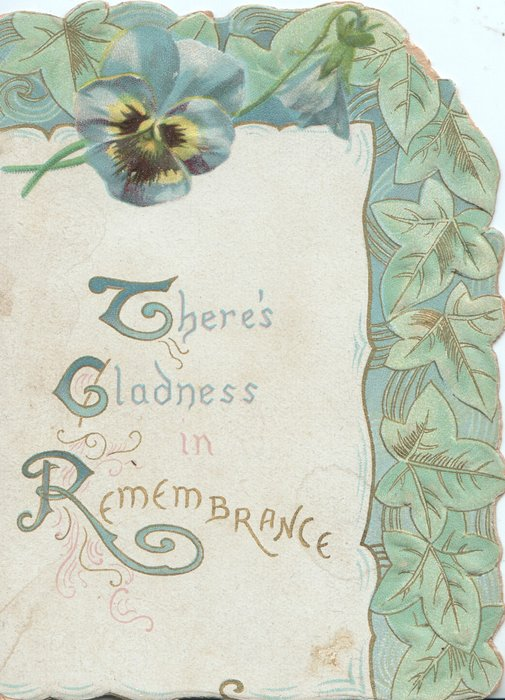 THERE'S GLADNESS IN REMEMBRANCE(T.G.R. illuminated) on white plaque below purple pansy, green leaf design above & right