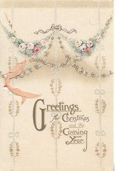 GREETINGS FOR CHRISTMAS AND THE COMING YEAR below chain of  roses & chains of leaves