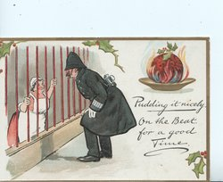 PUDDING IT NICELY. ON THE BEAT FOR A GOOD TIME below Xmas pudding, policeman talks with housemaid through bars