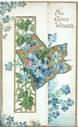 ALL GOOD WISHES above right on back flap, forget-me-nots  & ivy on perforated front flap, on gilt star & inside, 2 gilt swallows