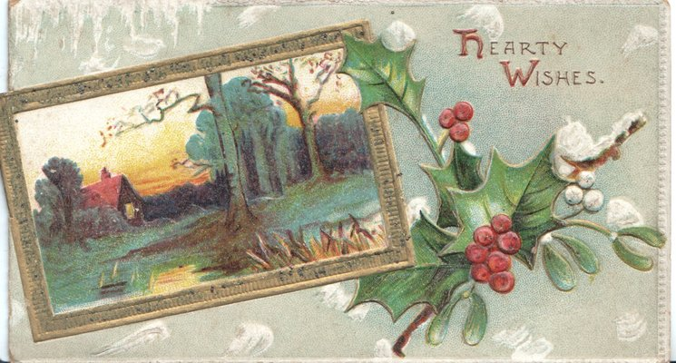 HEARTY WISHES( in gilt, H &W in red ) right top, above berried holly & mistletoe, framed rural watery evening inset