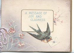 A MESSAGE OF JOY AND GLADNESS on white central plaque above swallow flying with envelope in bill above stylised flowers