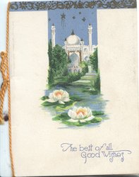 THE BEST OF ALL GOOD WISHES below 2 lilies floating in front of Taj Mahal
