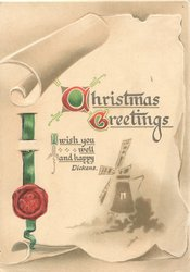 CHRISTMAS GREETINGS(C G illuminated) I WISH YOU WELL AND HAPPY on scroll  with red seal above windmill