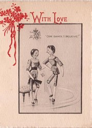OUR DANCE I BELIEVE!  two inset standing stick people, one under mistletoe, WITH LOVE opt. red top