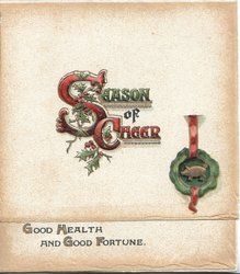 SEASON OF CHEER (illuminated) with gilt pig atop green seal on top flap, GOOD HEALTH AND GOOD FORTUNE below