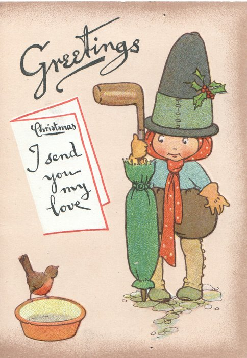 GREETINGS in black above CHRISTMAS I SEND YOU MY LOVE on card left, girl holds large umbrella observing robin perched on bowl