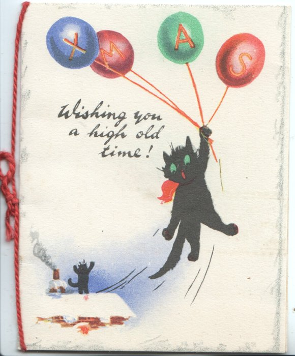 WISHING YOU A HIGH OLD TIME XMAS on coloured balloons flying away with black cat, another distressed cat on roof