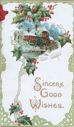 SINCERE GOOD WISHES in gilt below rural inset surrounded by berried holly green marginal design