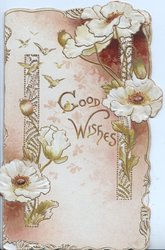 GOOD WISHES in gilt in centre white anemones around, vertical perforated designs