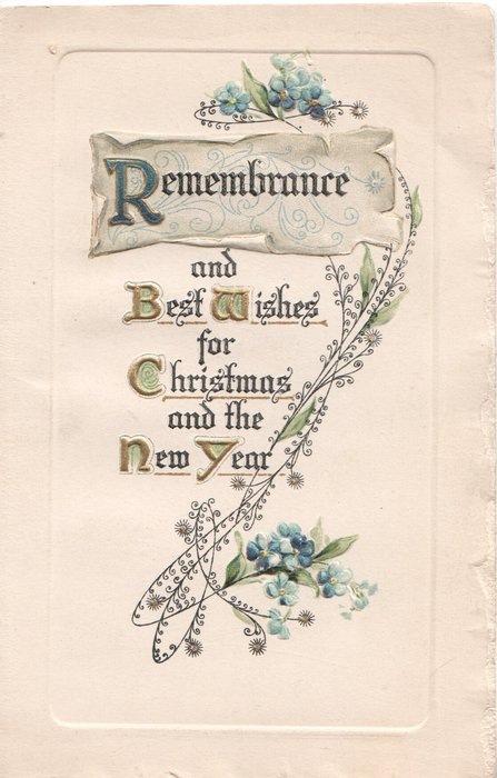 REMEMBRANCE  on plaque, AND BEST WISHES FOR CHRISTMAS AND THE NEW YEAR (illuminated) in gilt on plaque, forget-me-nots above & below
