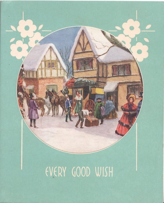 EVERY GOOD WISH in white below circular inset stage coach & passengers in front of inn, gren background, stylised white flowers
