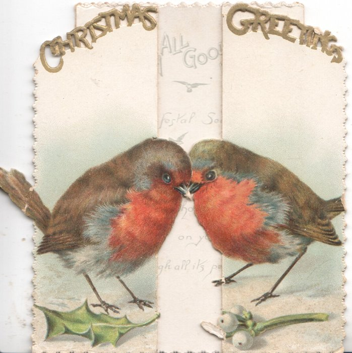 CHRISTMAS GREETINGS in perforated gilt at top of 2 flaps, robins on ground over holly leaf left & mistletoe right