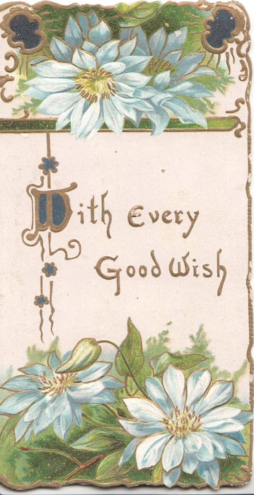 WITH (W illuminated) EVERY GOOD WISH in gilt  at centre, blue/white daisies above & below