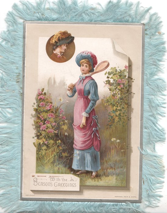WITH THE SEASON'S GREETINGS  in gilt below girl in old style dress & raquet over her shoulder, she holds another