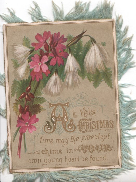 AH THIS CHRISTMAS TIME MAY THE SWEETEST CHIME IN YOUR OWN YOUNG HEART BE FOUND. pink wallflowers & white filmy flowers