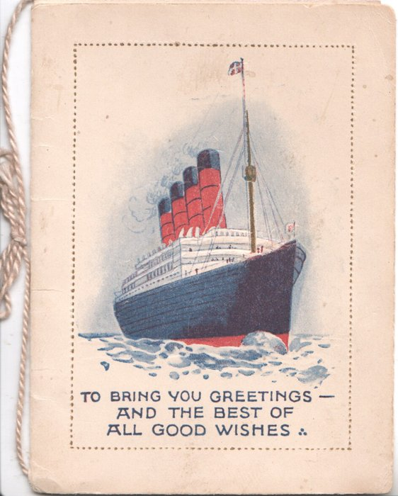 TO BRING YOU GREETINGS --AND THE BEST OF ALL GOOD WISHES ocean liner moves front right